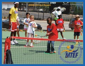 Annual Report 2008 (W) - Milwaukee Tennis & Education Foundation