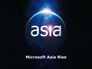 Download presentation here - Microsoft Asia Rise