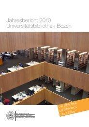 Jahresbericht 2010 Universitätsbibliothek Bozen - Libera Università ...