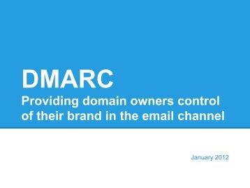 Providing domain owners control of their brand in the ... - DMARC.org