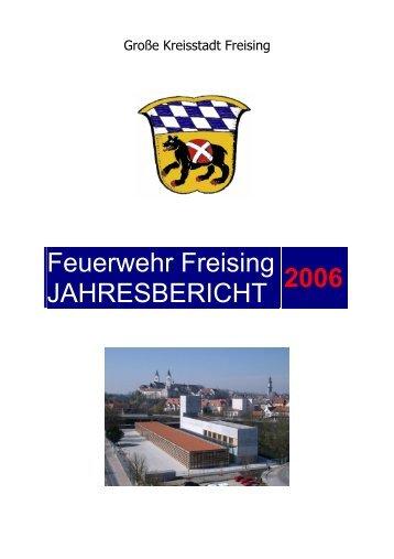 Feuerwehr Freising JAHRESBERICHT 2006 - Freiwillige Feuerwehr ...