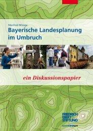 Bayerische Landesplanung im Umbruch - Bibliothek der Friedrich ...