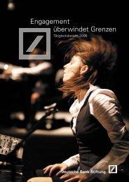 Tätigkeitsbericht 2006 - Deutsche Bank Stiftung