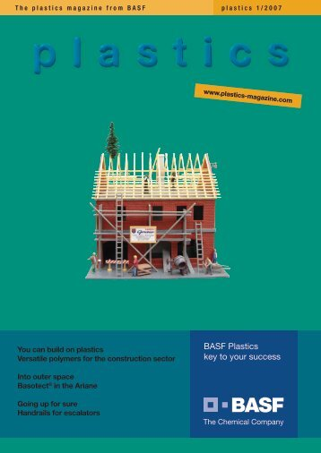 plastics - The customer magazine from BASF 1/2007