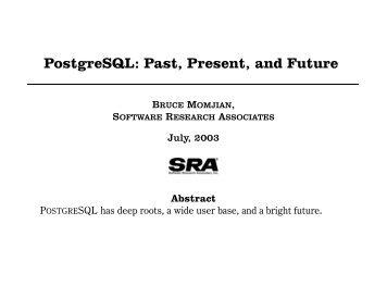 PostgreSQL: Past, Present, and Future