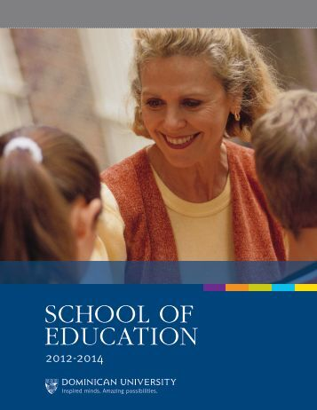 School of Education 2012-2014 Viewbook - Dominican University