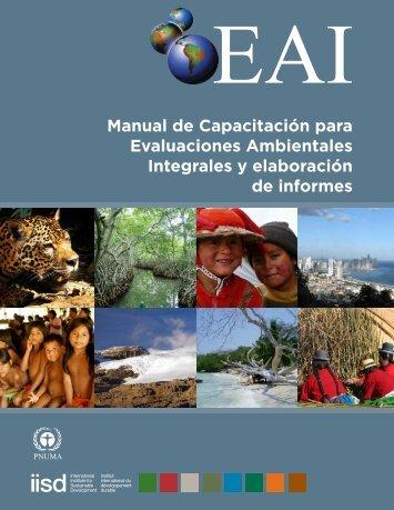 Manual de Capacitación para Evaluaciones Ambientales Integrales y