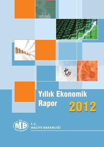 Yıllık Ekonomik Rapor 2012 - Maliye Bakanlığı