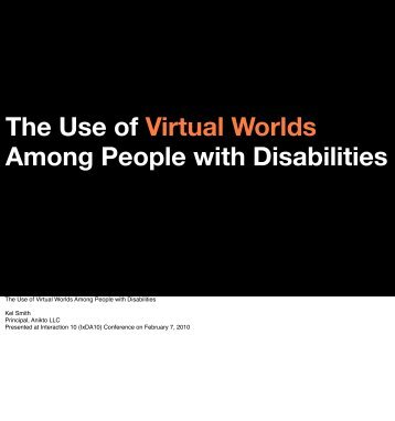 The Use of Virtual Worlds Among People with Disabilities - Anikto LLC