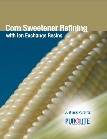 Corn Sweetener Refining With Ion Exchange Resins - Purolite