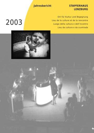 Jahresbericht 2003 - Stapferhaus Lenzburg
