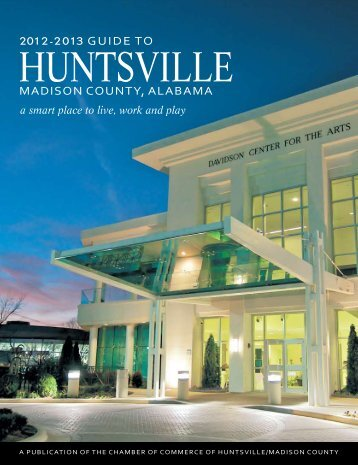 2012 Guide to Huntsville - Huntsville/Madison County Chamber of ...