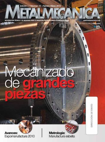 Edición 1 / Volumen 15 - Febrero-Marzo 2010 - Metalmecánica