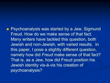 Psychoanalysis was started by a Jew, Sigmund Freud. How do we ...