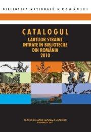 BIBLIOTECA NAŢIONALĂ A ROMÂNIEI Catalogul Cărţilor Străine