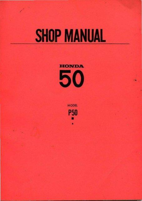 Honda P50 Shop Manual [22 MB] - Project Moped Manual