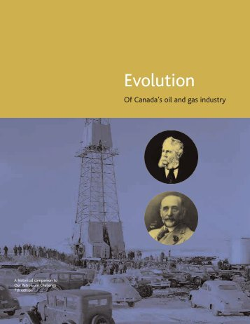 Evolution of Canada's oil and gas industry - a ... - Centre for Energy