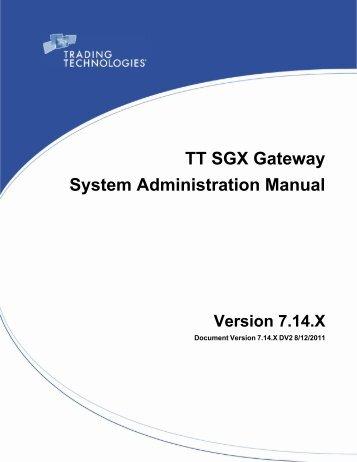 TT SGX Gateway System Administration Manual - Trading ...