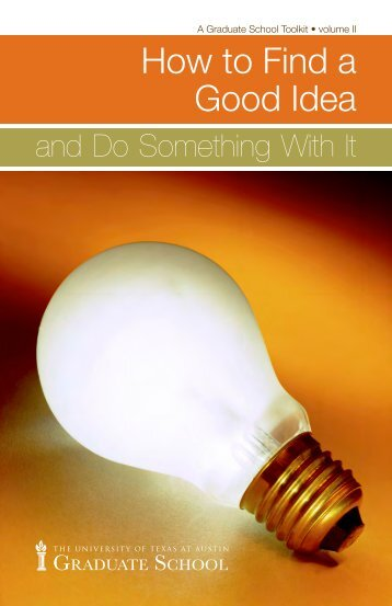 How to Find a Good Idea - The University of Texas at Austin
