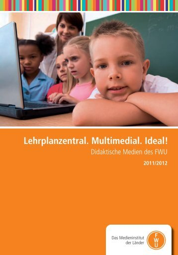Lehrplanzentral. Multimedial. Ideal! - FWU