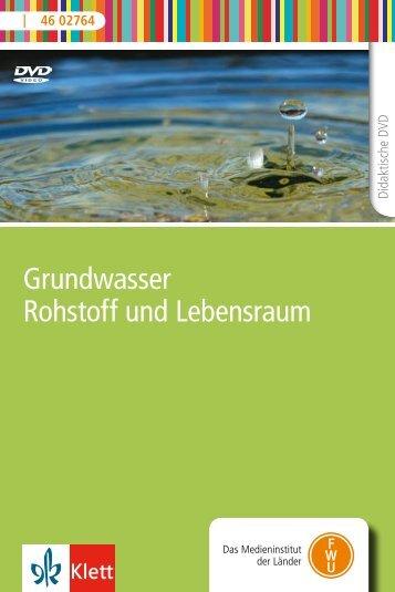 Grundwasser Rohstoff und Lebensraum - FWU