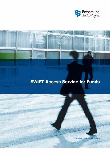 download our SWIFT for Funds brochure - Bottomline Technologies