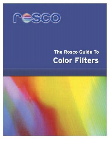 Guide To Color Filters - Rosco Laboratories