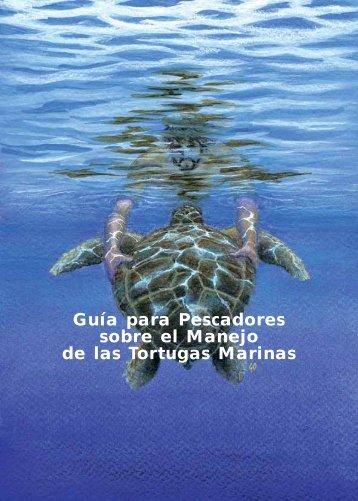 Guía para Pescadores sobre el Manejo de las Tortugas Marinas