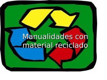 Manualidades con material reciclado - presentacionesdereciclaje