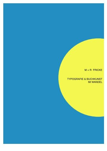m + r fricke typografie & buchkunst im wandel - Galerie M + R Fricke