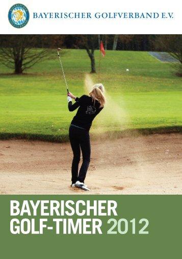 BAYERISCHER GOLF-TIMER 2012 - Bayerischer Golfverband