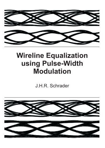 Wireline Equalization using Pulse-Width Modulation - Nikhef