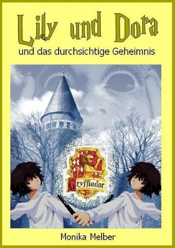 Lily & Dora und das durchsichtige Geheimnis - The Continuation of ...