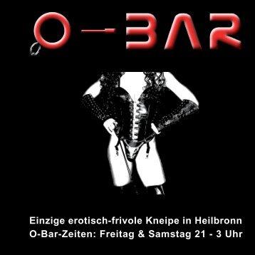 Einzige erotisch-frivole Kneipe in Heilbronn O-Bar-Zeiten: Freitag ...