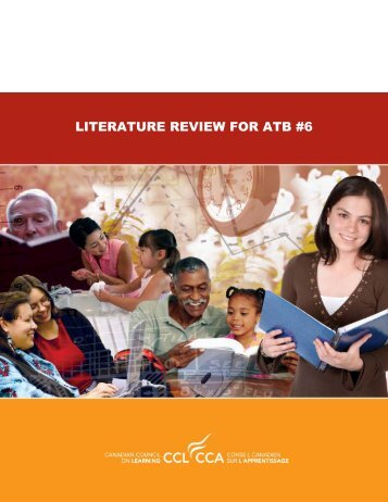 LITERATURE REVIEW FOR ATB #6 - Canadian Council on Learning