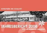 Jahresbericht 2008 als PDF - Stiftung Wohnheim Ungarbühl