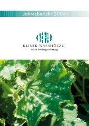 Jahresbericht 2004 - Klinik Wysshölzli