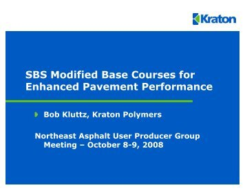 SBS Modified Base Courses for Enhanced Pavement ... - neaupg