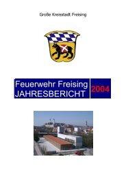 Feuerwehr Freising JAHRESBERICHT 2004 - Freiwillige Feuerwehr ...