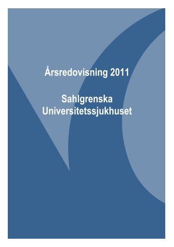 Årsredovisning 2011 - Sahlgrenska Universitetssjukhuset
