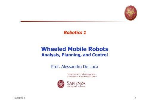 Robotics 1 Wheeled Mobile Robots Analysis, Planning, and Control