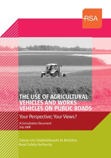 Consultation document on use of Agricultural Vehicles - Road Safety ...
