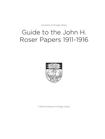 Guide to the John H. Roser Papers 1911-1916 - The University of ...