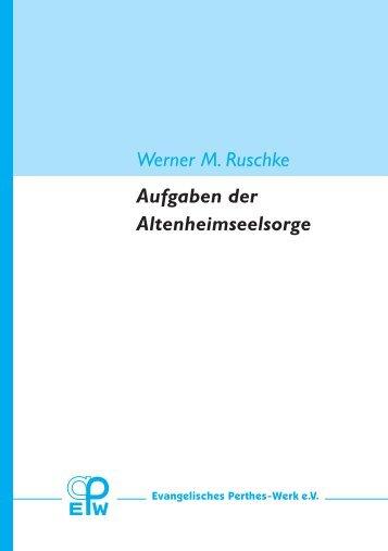 """""""Altenheimseelsorge"""" als PDF - Evangelisches Perthes-Werk eV"""