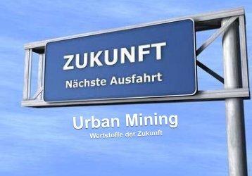 Prof. Dr. Armin Reller: Urban Mining - Wertstoffe der - ITS Industrie ...