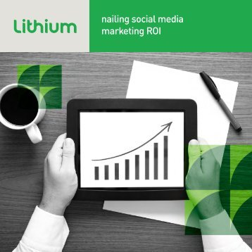 Nailing Social Media Marketing ROI - Lithium