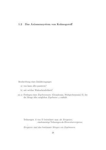 1.2 Das Axiomensystem von Kolmogoroff Die axiomatische Methode ...