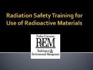 Radiation Safety Training for Use of Radioactive ... - Purdue University