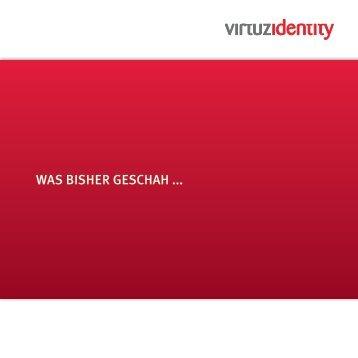 WAS BISHER GESCHAH ... - virtuz identity