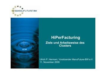 HiPerFacturing Ziele und Arbeitsweise des Clusters - manufuture-bw